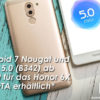 Honor 6X erhält Android 7 via OTA